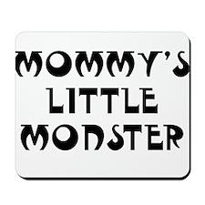Mommy's Little Monster Mousepad