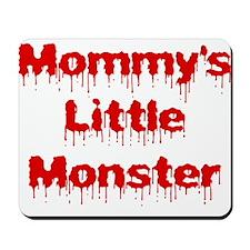 Mommy's Little Monster 2 Mousepad