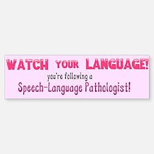 WATCH YOUR LANGUAGE Bumper Bumper Bumper Sticker