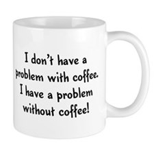I don't have a problem with c Mug