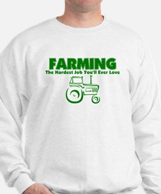 Farming Hardest Job You'll Ever Love Sweatshirt