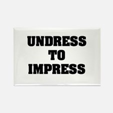 """""""Undress To Impress"""" Rectangle Magnet"""
