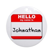 Hello my name is Johnathan Ornament (Round)