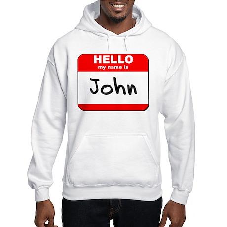 Hello my name is John Hooded Sweatshirt
