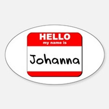 Hello my name is Johanna Oval Decal