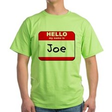 Hello my name is Joe T-Shirt