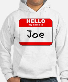 Hello my name is Joe Jumper Hoody