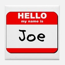 Hello my name is Joe Tile Coaster