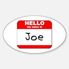 Hello my name is Joe Oval Decal