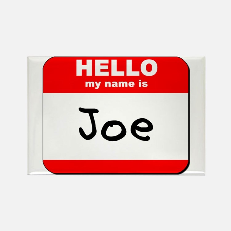 Hello my name is Joe Rectangle Magnet