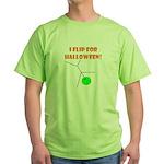 I FLIP FOR HALLOWEEN Green T-Shirt