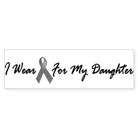 I Wear Grey For My Daughter 1 Bumper Sticker