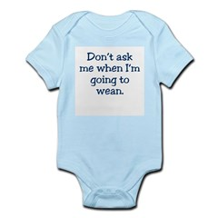 Don't ask me when I'm going t Infant Creeper