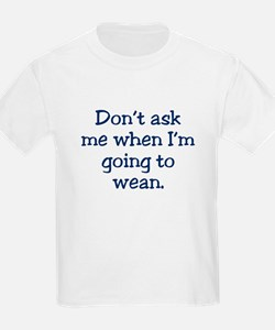 Don't ask me when I'm going t Kids T-Shirt