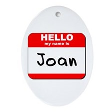 Hello my name is Joan Oval Ornament