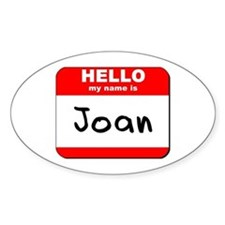Hello my name is Joan Oval Decal