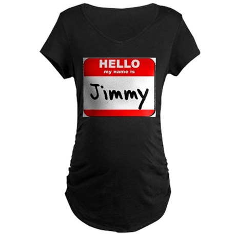 Hello my name is Jimmy Maternity Dark T-Shirt