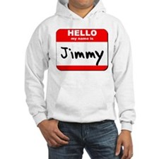 Hello my name is Jimmy Jumper Hoody