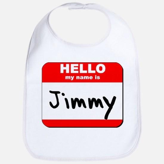 Hello my name is Jimmy Bib