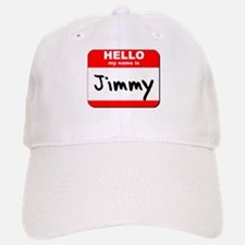 Hello my name is Jimmy Baseball Baseball Cap