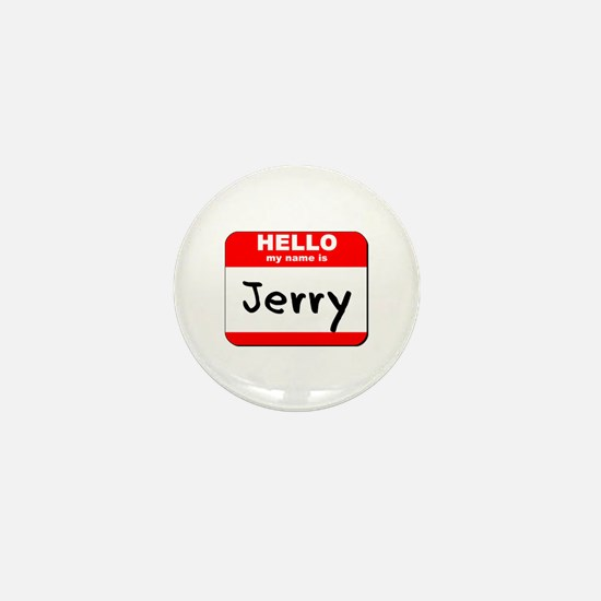 Hello my name is Jerry Mini Button