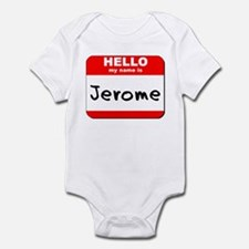 Hello my name is Jerome Infant Bodysuit