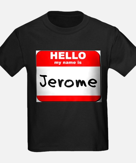 Hello my name is Jerome T
