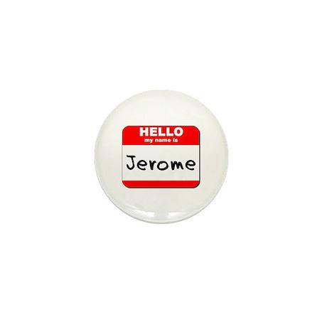 Hello my name is Jerome Mini Button