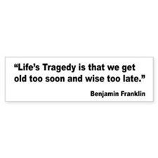 Benjamin Franklin Life Tragedy Quote Car Sticker