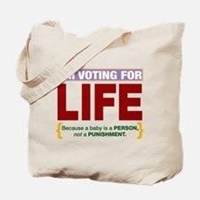 Vote For Life Tote Bag