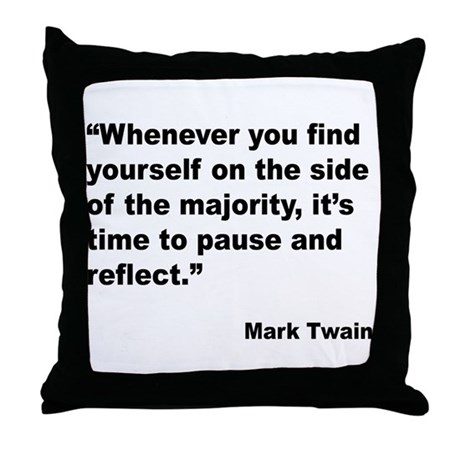 Mark Twain Majority Quote Throw Pillow