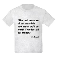 Real Wealth Worth Quote T-Shirt