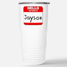 Hello my name is Jayson Travel Mug