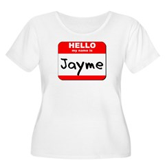 Hello my name is Jayme T-Shirt