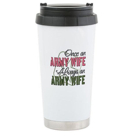 Once an Army Wife Always an A Stainless Steel Trav