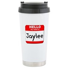 Hello my name is Jaylee Travel Mug
