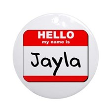 Hello my name is Jayla Ornament (Round)