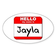 Hello my name is Jayla Oval Decal