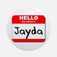 Hello my name is Jayda Ornament (Round)