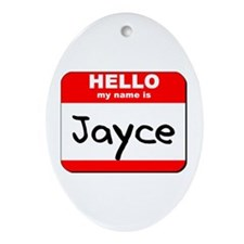Hello my name is Jayce Oval Ornament