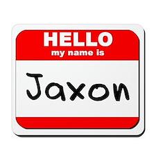 Hello my name is Jaxon Mousepad