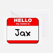 Hello my name is Jax Greeting Card