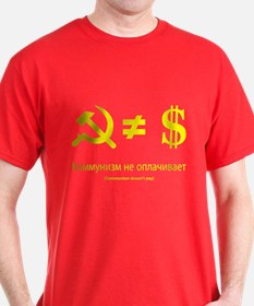 Communism Doen't Pay T-Shirt