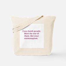 Don't be dumb. Tote Bag