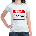 Hello my name is Jason Jr. Ringer T-Shirt