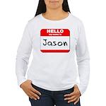 Hello my name is Jason Women's Long Sleeve T-Shirt