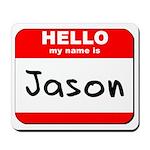 Hello my name is Jason Mousepad
