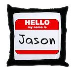 Hello my name is Jason Throw Pillow