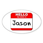 Hello my name is Jason Oval Sticker