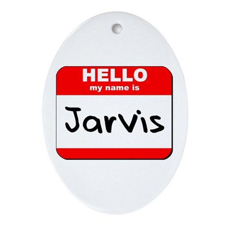 Hello my name is Jarvis Oval Ornament